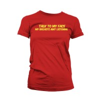 Womans Talk To My Face T-Shirt
