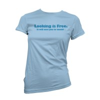 Womans Looking Is Free T-Shirt