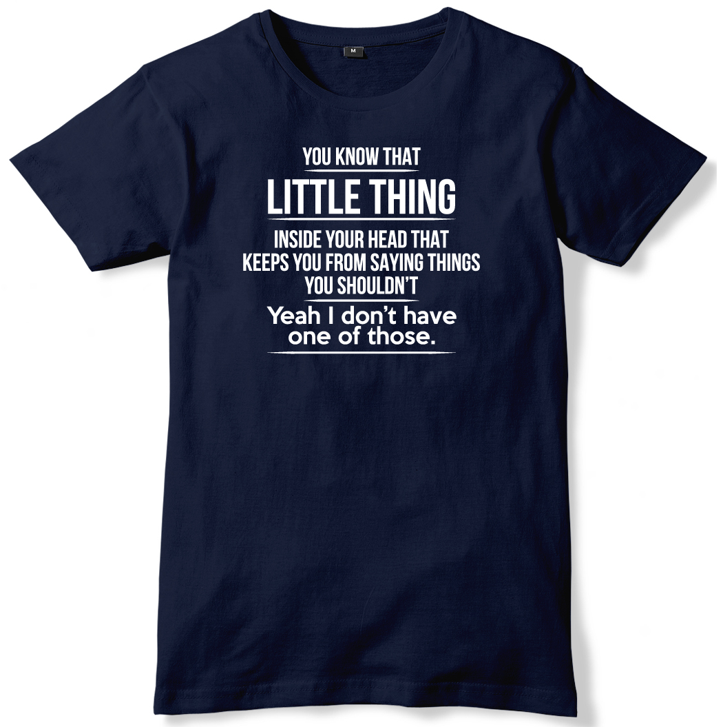 That-Little-Thing-Inside-Keeps-You-From-Saying-Things-Mens-T-Shirt