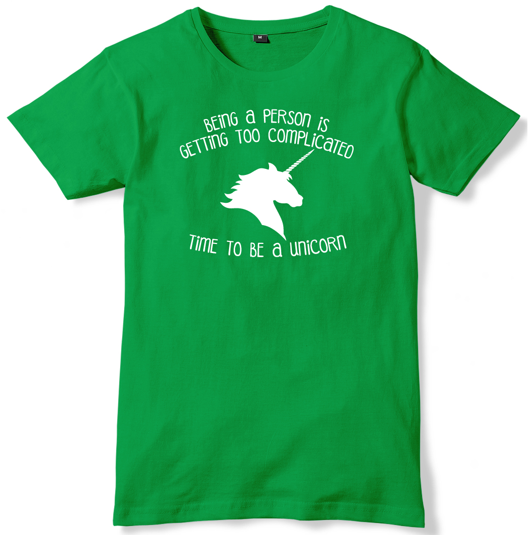 Being-A-Person-Is-Getting-Complicated-Time-Be-A-Unicorn-Mens-T-Shirt